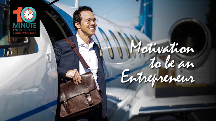 Ep 258: What MOTIVATED Me to be an Entrepreneur