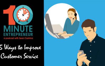 Ep 312: 5 Ways to Improve Customer Service