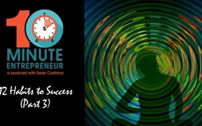 Ep 322: 12 Habits for Success Part 3