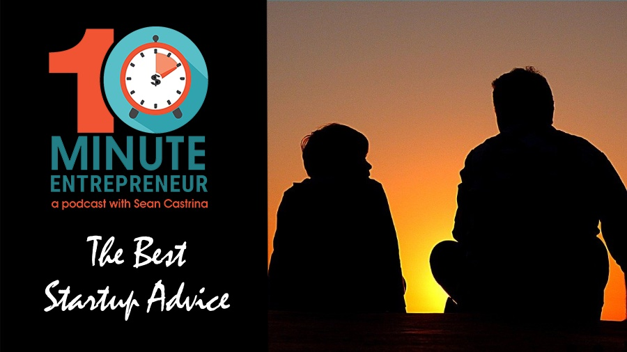Ep 328: Best Startup Advice