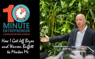 Ep 326: How I got Jeff Bezos and Warren Buffett to Mentor Me