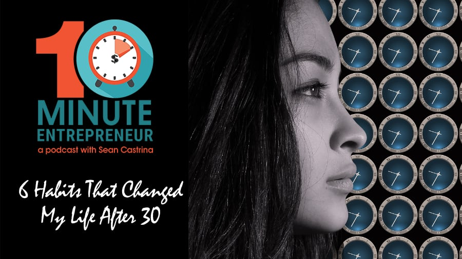 Ep 335: 6 Habits That Changed My Life After 30