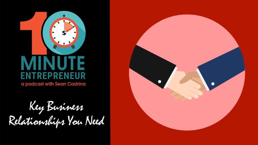 Ep 333: Key Business Relationships You Need